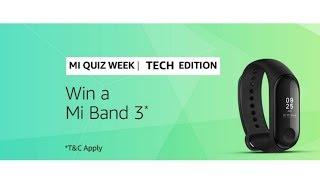 Amazon Today Quiz  Answers  | Today Win Mi Band 3* | 22-July-2019 | Mi Quiz Week  | Tech Edition |