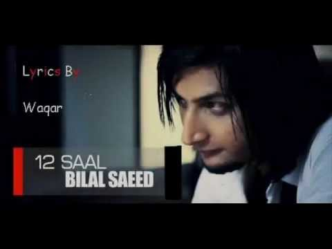 12 Saal - Ishq Beparwah By Bilal Saeed With Lyrics.flv