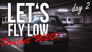 Mercedes Benz 190E W201 | Let's fly low | Day 2
