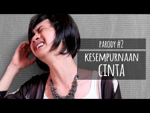 download lagu KESEMPURNAAN CINTA - PARODY #2 gratis