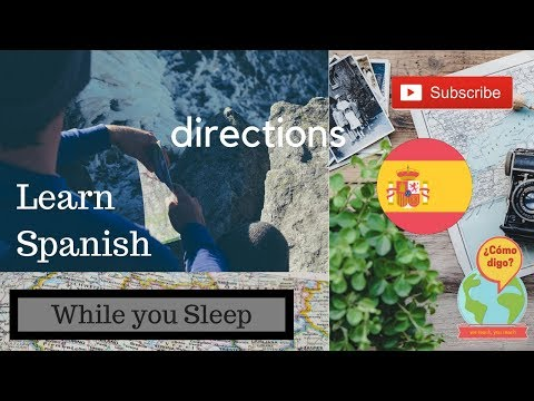 Learn SPANISH while you sleep + Asking for directions