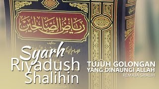 Kitab Riyadush Shalihin: Tujuh Golongan yang Dinaungi Allah, Remaja Shalih - Ust. Aris Munandar