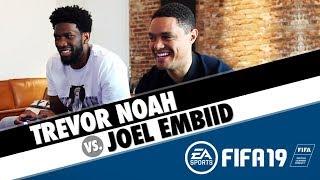 Trevor Noah VS. Joel Embiid - FIFA 19