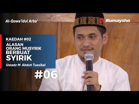 Al-Qowaidul Arba (06) : Kaedah #02, Alasan Orang Musyrik Berbuat Syirik - Ustadz M Abduh Tuasikal