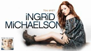 Watch Ingrid Michaelson You And I video
