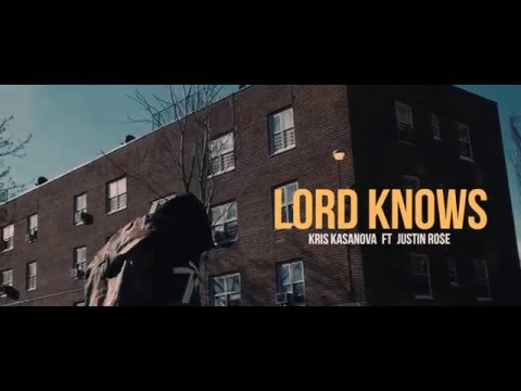 Kris Kasanova Ft. Justin Rose Lord Knows rap music videos 2016