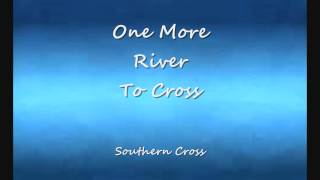 One More River To Cross - Southern Cross