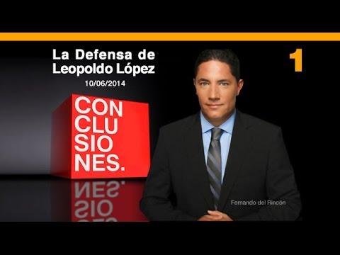 CONCLUSIONES / No. 1 - La Defensa de Leopoldo López - #10J