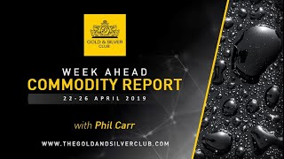WEEK AHEAD COMMODITY REPORT: Gold, Silver, Platinum & Oil Price Forecast: 22-26 April 2019