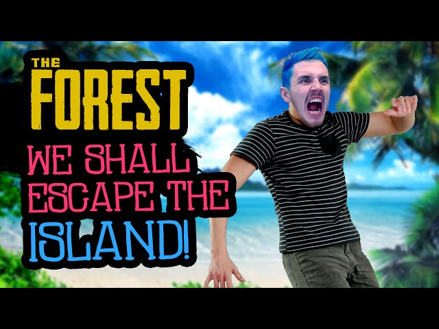 WE SHALL ESCAPE THE ISLAND! - The Forest: Pro Edition! [7]
