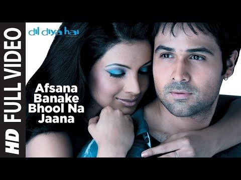 Afsana Banake Bhool Na Jaana [Full Song] | Dil Diya Hai