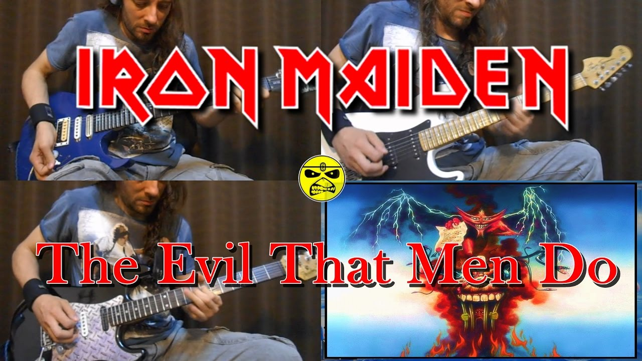 Iron maiden the evil that men do