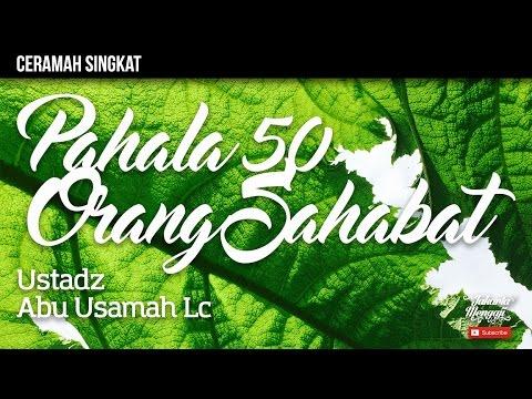 Pahala 50 Orang Sahabat - Ustadz Abu Usamah, Lc.