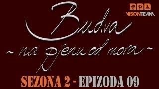 Budva na pjenu od mora - SEZONA 2 - EPIZODA 9