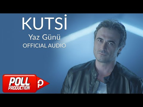 Kutsi - Yaz Günü - ( Official Audio )