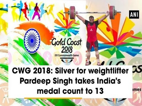 CWG 2018: Silver For Weightlifter Pardeep Singh Takes India's Medal Count To 13 - ANI News