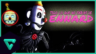 TODO LO QUE NO SABIAS DE ENNARD | Five Nights at Freddy