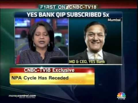 See CAR at 18% post QIP: Yes Bank's Rana Kapoor -  Part 2