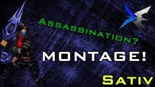 [Sativ] Subtlety and Assasssination Montage - BGs and 3v3