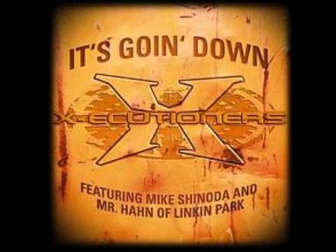 X-Ecutioners Feat. Mike Shinoda And Mr. Hahn Of Linkin Park - It&#039;s Goin&#039; Down