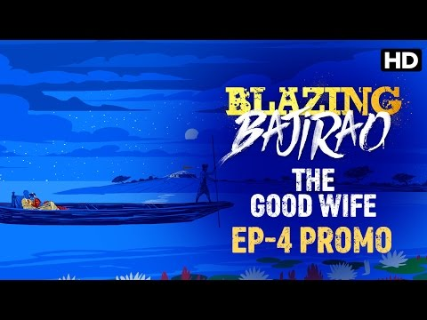 Blazing Bajirao: The Good Wife | Episode 4 LIVE On Eros Now
