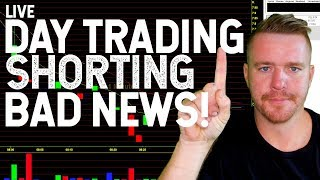 DAY TRADING LIVE! SHORTING BAD NEWS! +$300