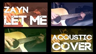 Download Lagu ZAYN - Let Me || ACOUSTIC GUITAR COVER Gratis STAFABAND