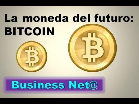 La moneda del futuro: BITCOIN.