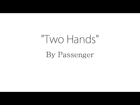 Passenger - Two Hands