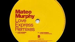 Mateo Murphy - Love Express ( Umek Remix )