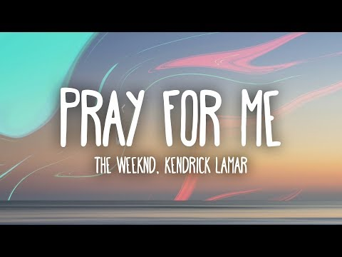 The Weeknd, Kendrick Lamar - Pray For Me (Musics)