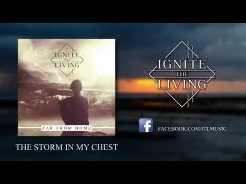 Ignite The Living - The Storm In My Chest