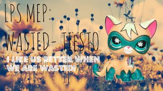 LPS:{FULL MEP} Wasted- TÏesto