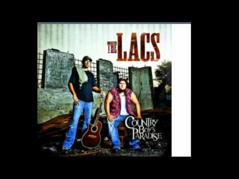 The Lacs - Country Boys Paradise