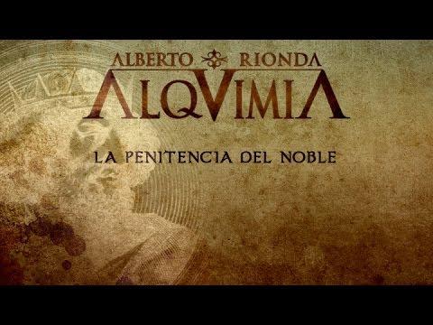 ALQUIMIA de Alberto Rionda - La Penitencia del Noble [Oficial]