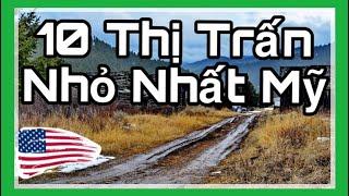 🔴 10 Thị Trấn Nhỏ Nhất Nước Mỹ - Có 1 Nơi Người Việt Làm Chủ