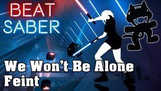 Beat Saber - We Won't Be Alone - Feint [Monstercat] (custom song)   FC