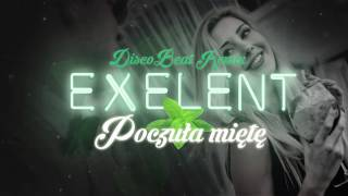 Exelent - Poczuła miętę (Discobeat remix)