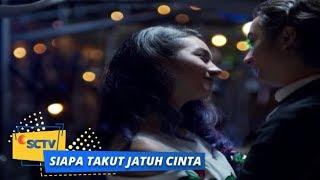 Highlight Siapa Takut Jatuh Cinta: Baper ! Leon dan Dara Resmi Jadian | Episode 95
