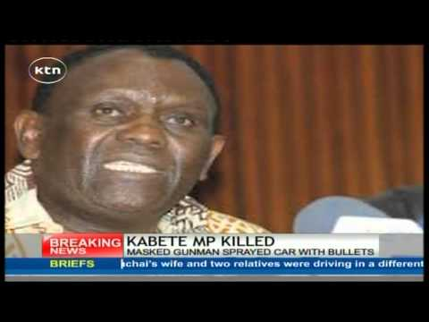 Kabete MP George Muchai shot dead in cold blood in Nairobi CBD