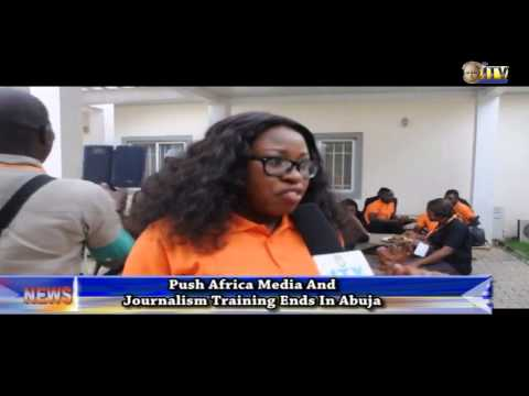 Push Africa Media and Journalism Training ends in Abuja