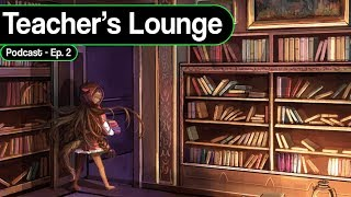 Ruler School Teacher's Lounge Podcast Episode 2: Let's talk WOM and the Ban list!