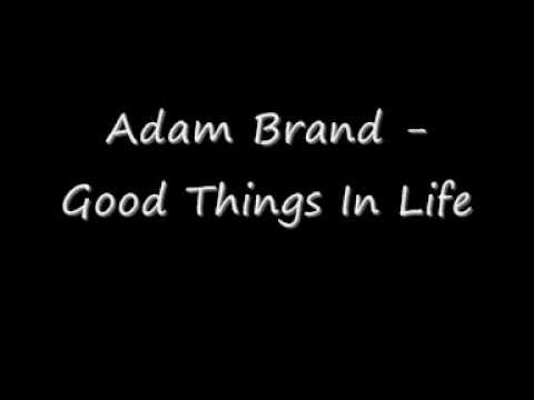 Adam Brand - Good Things In Life