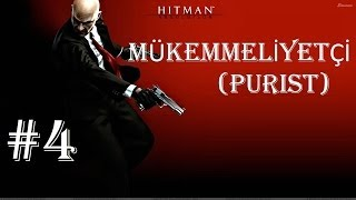 Hitman Absolution - Türkçe Walkthrough (Mükemmeliyetçi / Purist) [Specialist] - Part 4