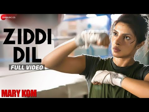 Ziddi Dil Full Video | MARY KOM | Feat Priyanka Chopra | Vishal Dadlani | HD