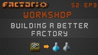 Factorio Workshop Season 2 - Building A Better Factory :: 0.15 Science Pack Builds