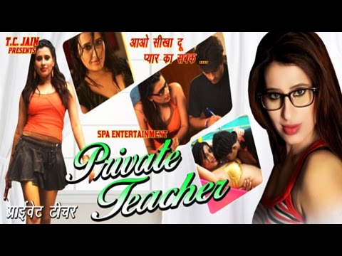 Private Teacher - 2015 Hindi New Hot Glamour Full Movie HD