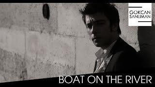 Gökcan Sanlıman - Official Video - Boat on the River (2010)