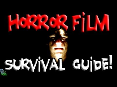 HORROR FILM SURVIVAL GUIDE!
