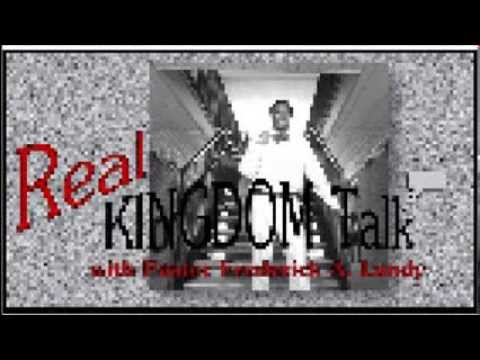 Real Kingdom Talk with Pastor Frederick A. Landy (Sept. '13, ep. 3)